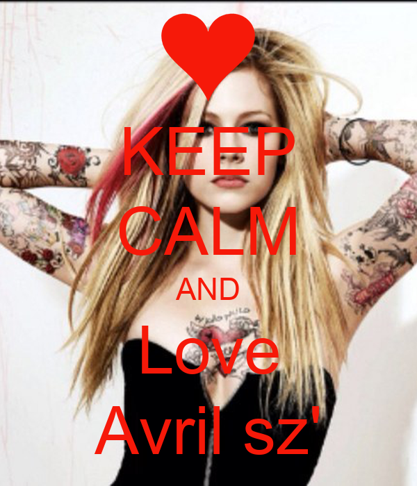 KEEP CALM AND Love Avril sz'