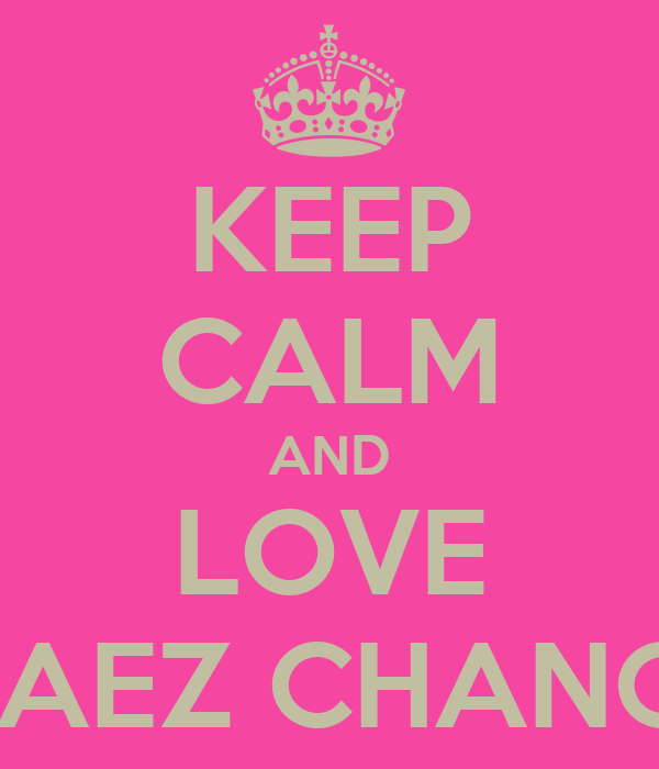 KEEP CALM AND LOVE AWAEZ CHANGAZ