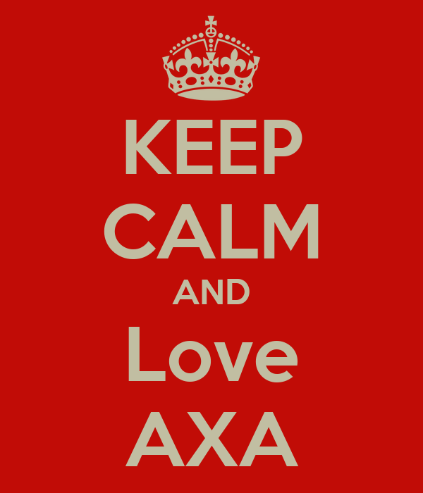 KEEP CALM AND Love AXA