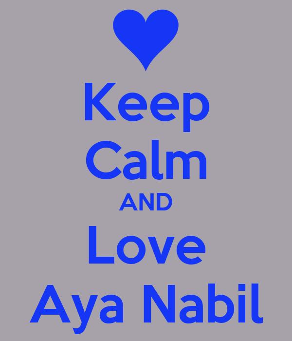 Keep Calm AND Love Aya Nabil