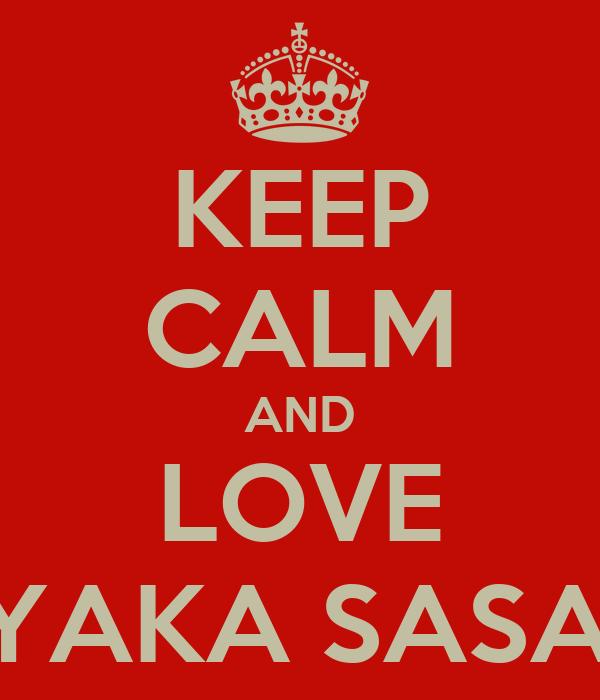 KEEP CALM AND LOVE AYAKA SASAKI