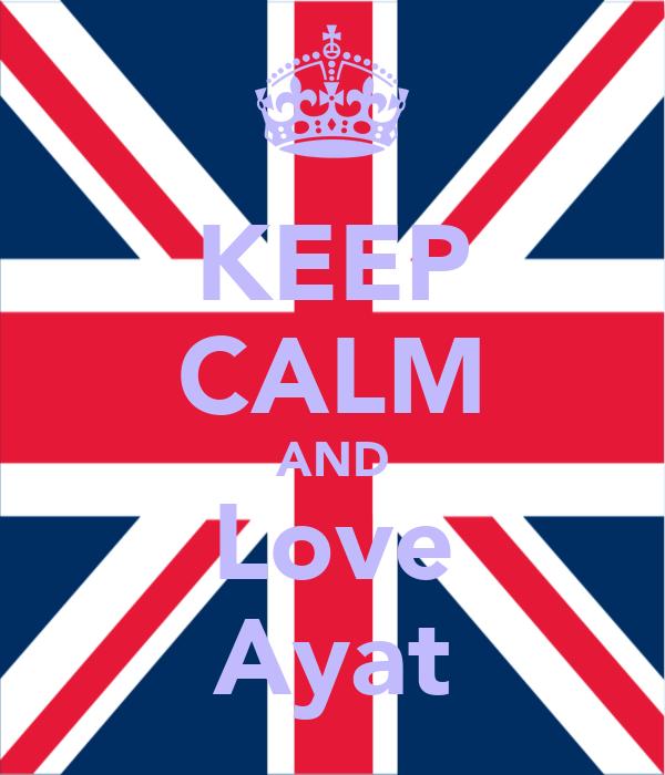 KEEP CALM AND Love Ayat