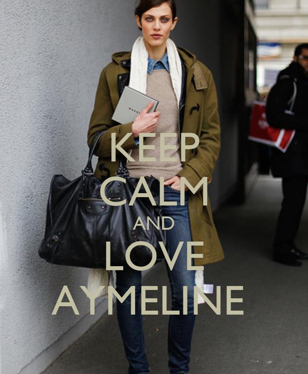 KEEP CALM AND LOVE AYMELINE