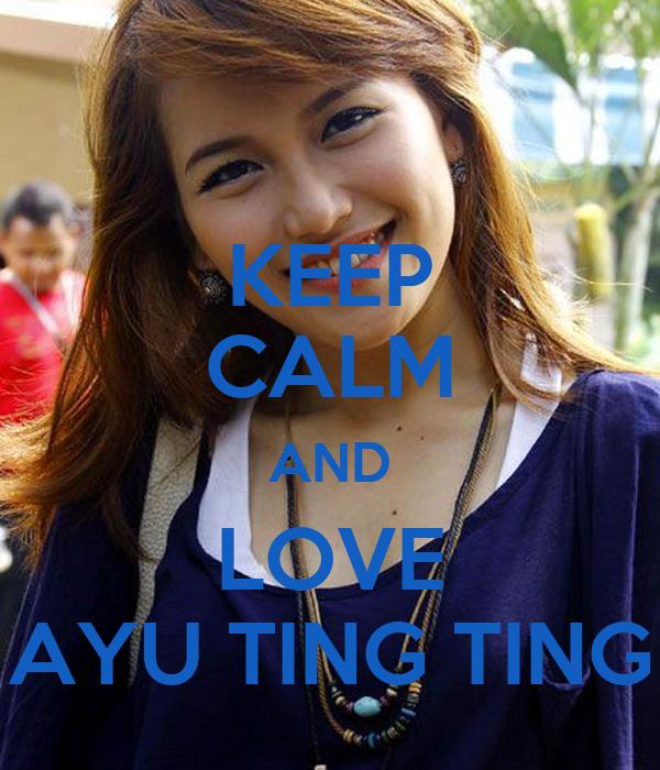 KEEP CALM AND LOVE AYU TING TING