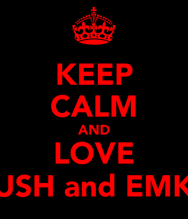 KEEP CALM AND LOVE AYUSH and EMKAY