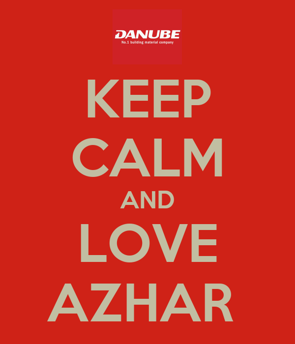 KEEP CALM AND LOVE AZHAR