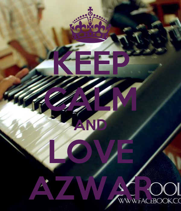 KEEP CALM AND LOVE AZWAR