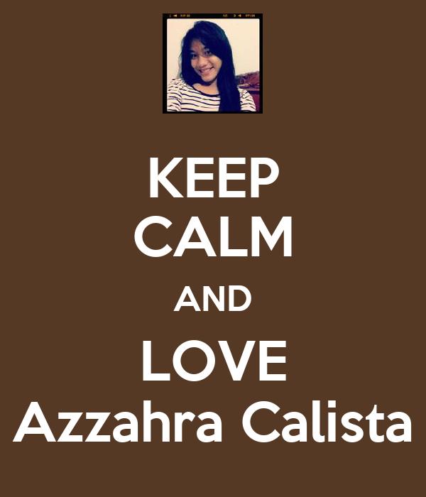 KEEP CALM AND LOVE Azzahra Calista