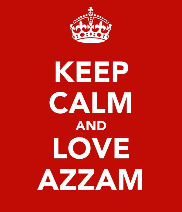 KEEP CALM AND LOVE AZZAM