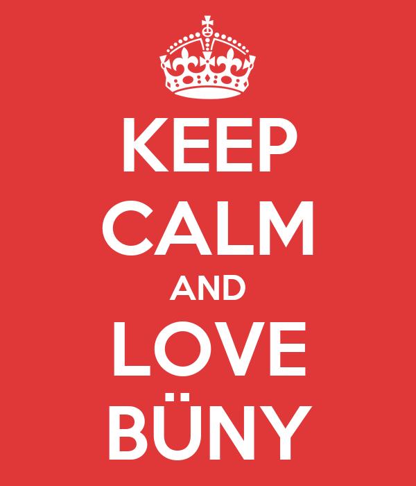 KEEP CALM AND LOVE BÜNY