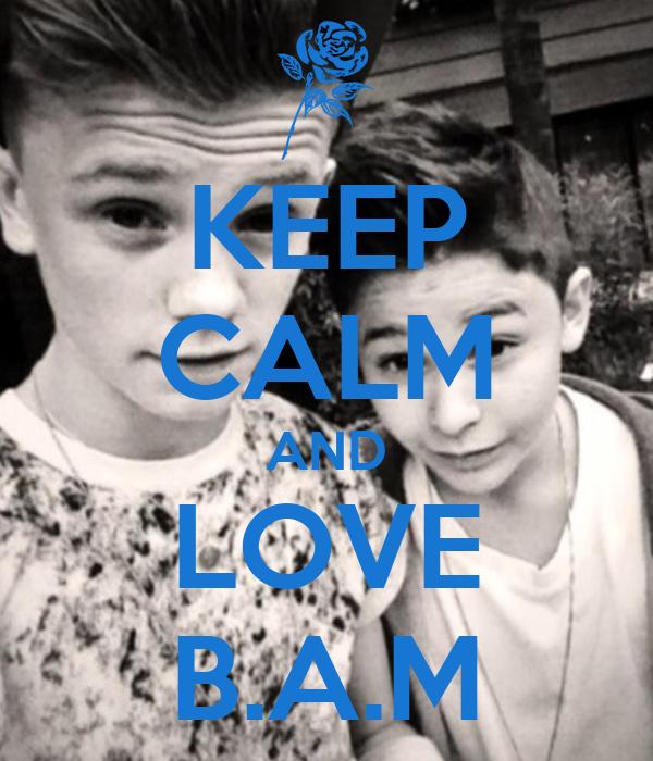 KEEP CALM AND LOVE B.A.M