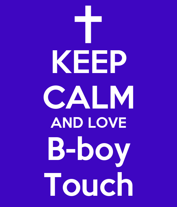 KEEP CALM AND LOVE B-boy Touch