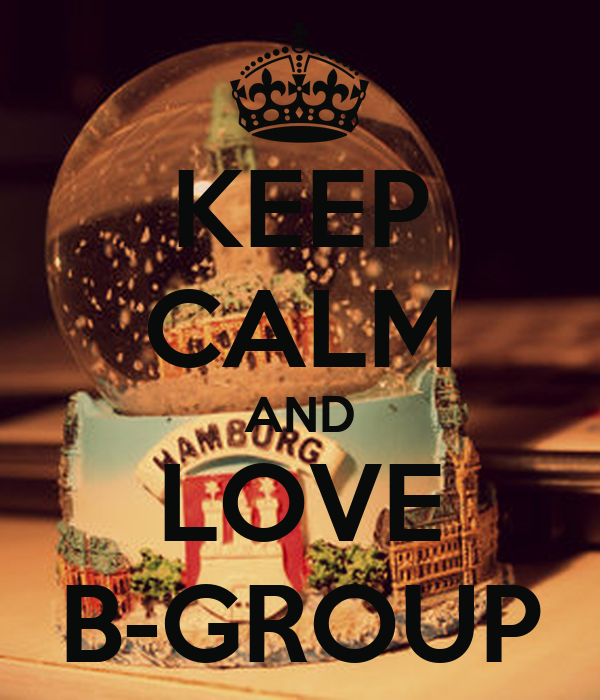 KEEP CALM AND LOVE B-GROUP
