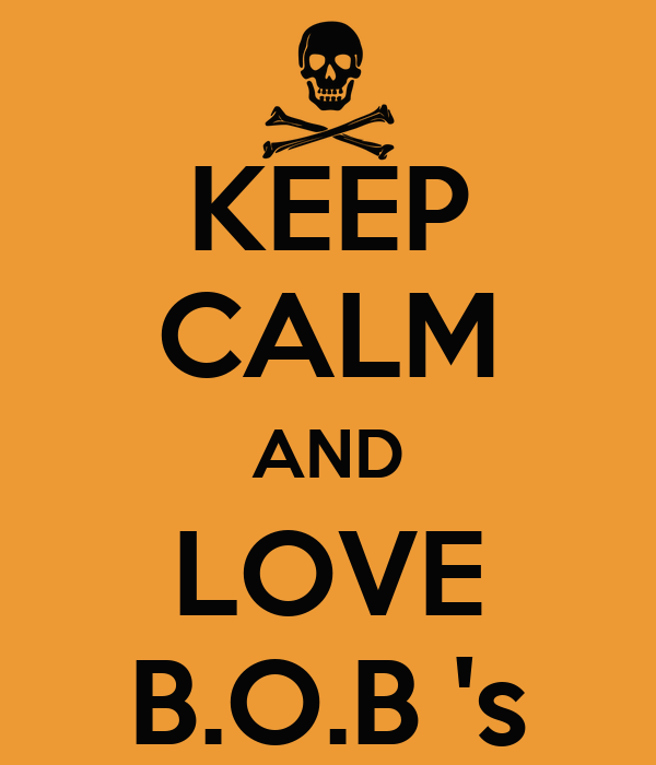 KEEP CALM AND LOVE B.O.B 's