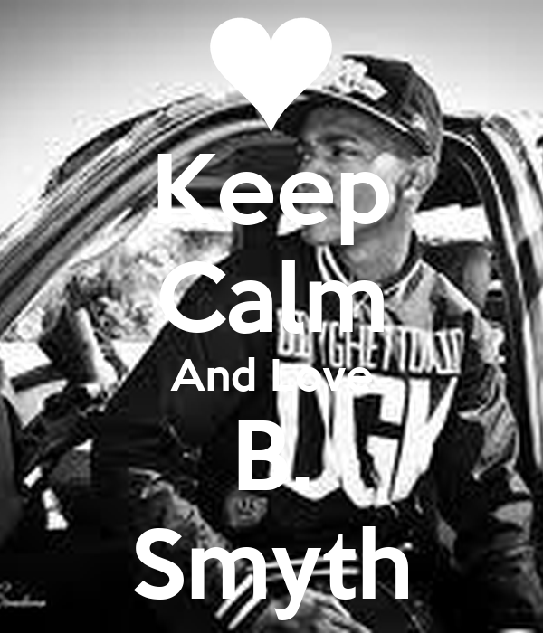 Keep Calm And Love B. Smyth