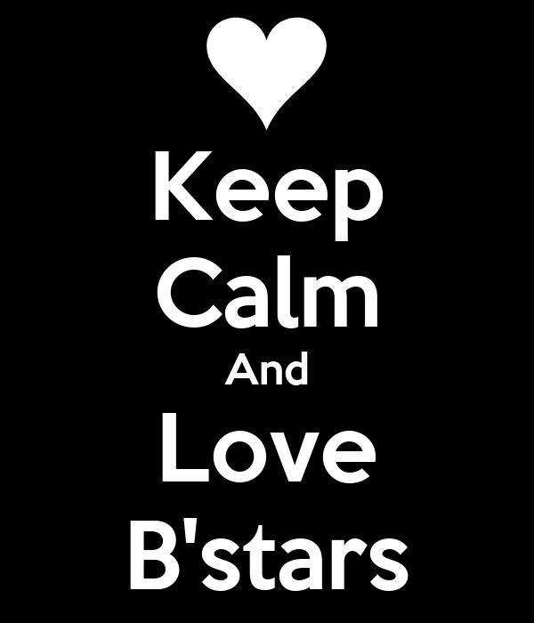 Keep Calm And Love B'stars