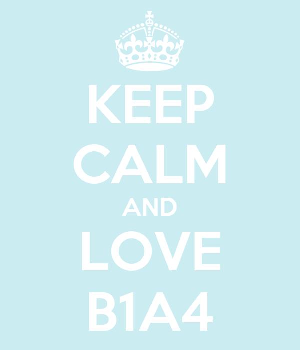 KEEP CALM AND LOVE B1A4