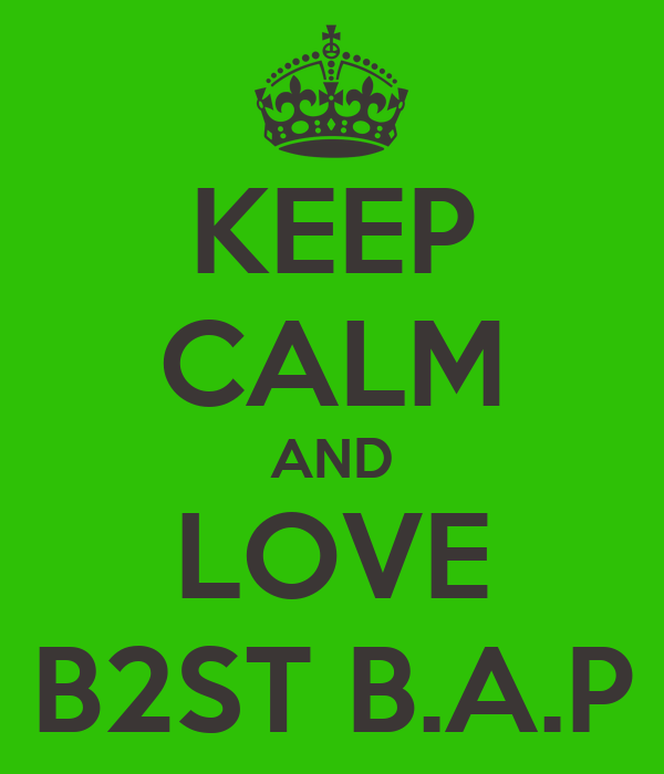 KEEP CALM AND LOVE B2ST B.A.P
