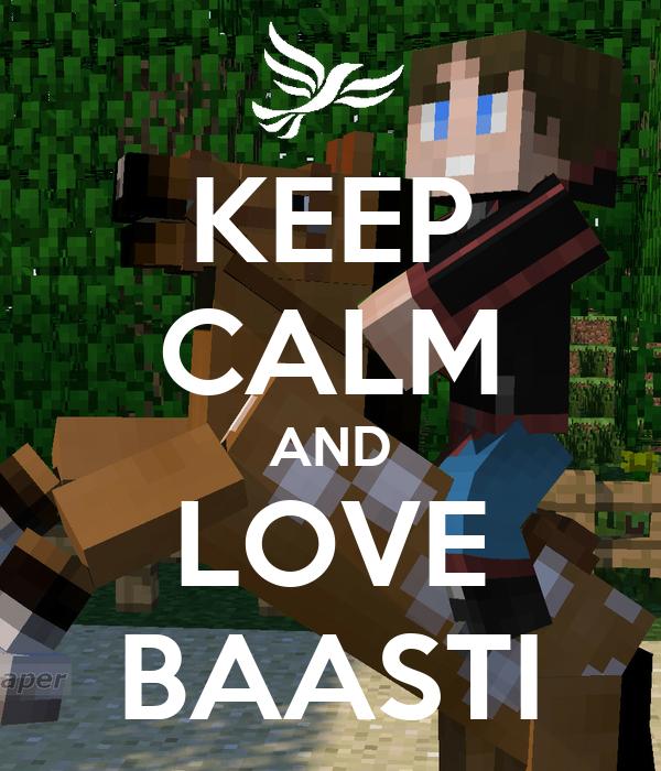 KEEP CALM AND LOVE BAASTI