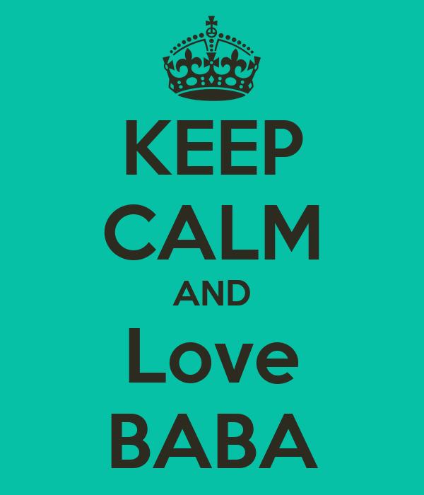 KEEP CALM AND Love BABA