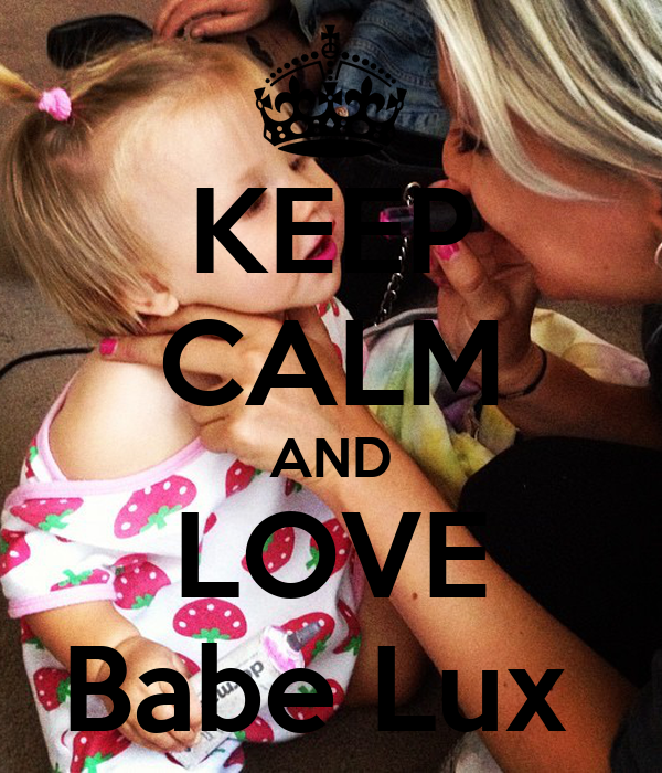 KEEP CALM AND LOVE Babe Lux