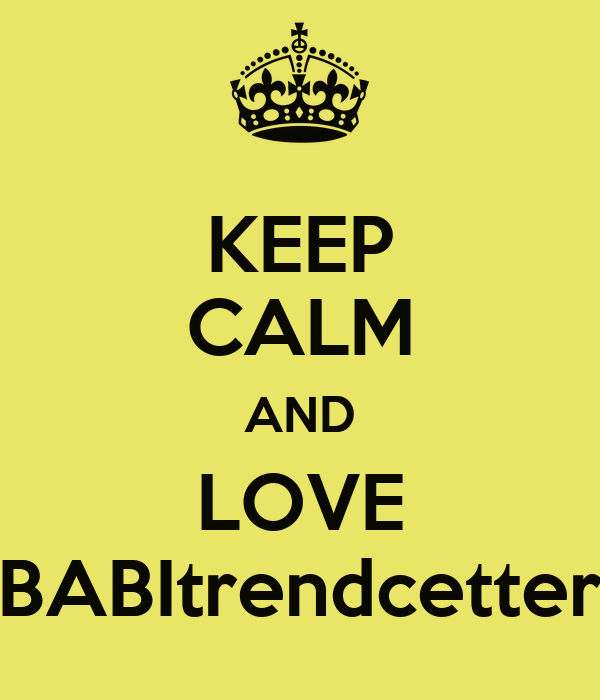 KEEP CALM AND LOVE BABItrendcetter