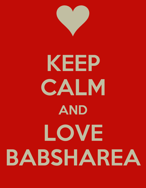 KEEP CALM AND LOVE BABSHAREA