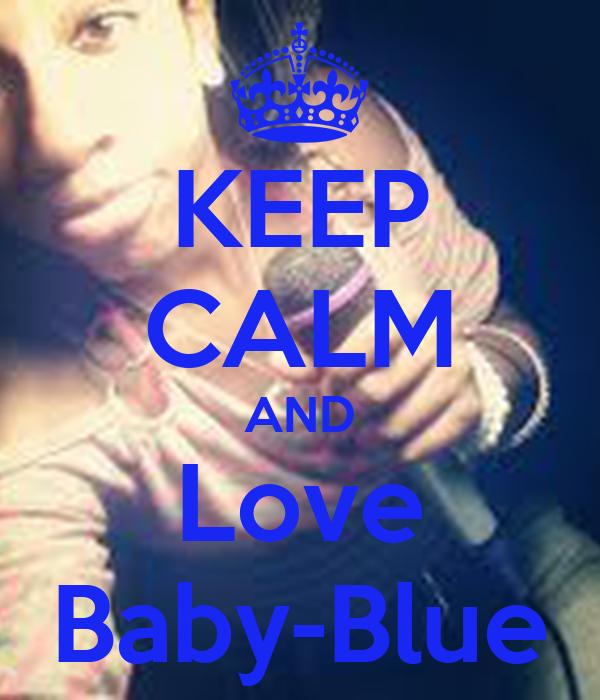 KEEP CALM AND Love Baby-Blue