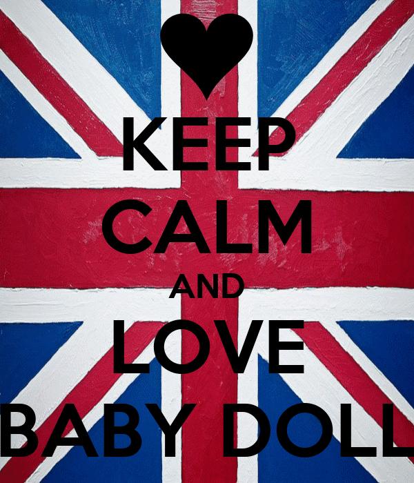 KEEP CALM AND LOVE BABY DOLL