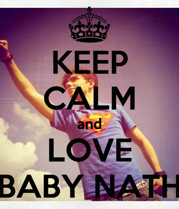 KEEP CALM and LOVE BABY NATH
