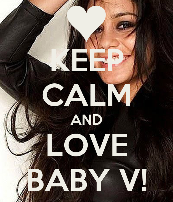 KEEP CALM AND LOVE BABY V!
