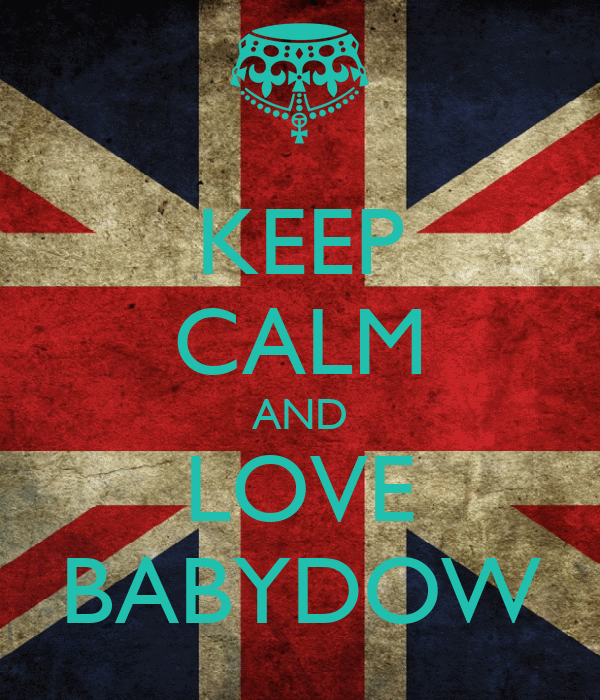 KEEP CALM AND LOVE BABYDOW