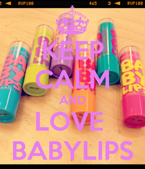 KEEP CALM AND LOVE  BABYLIPS
