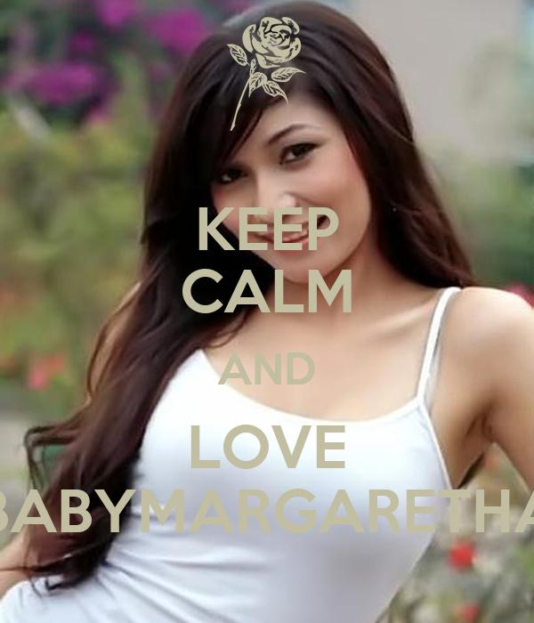 KEEP CALM AND LOVE BABYMARGARETHA