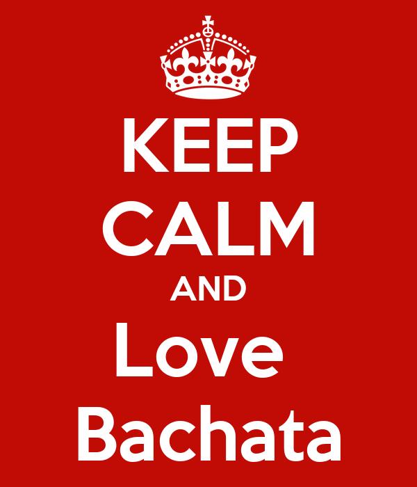 KEEP CALM AND Love  Bachata