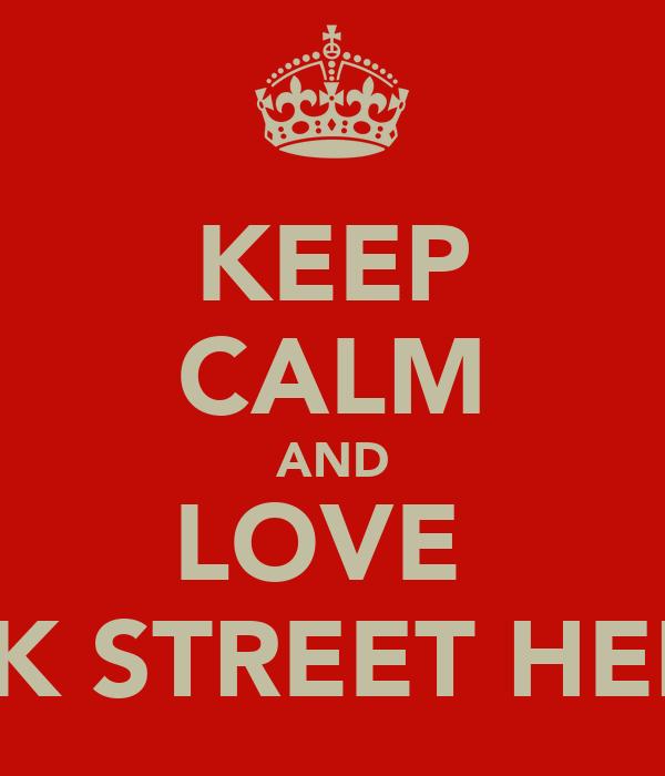 KEEP CALM AND LOVE  BACK STREET HERO'S