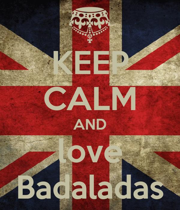 KEEP CALM AND love Badaladas