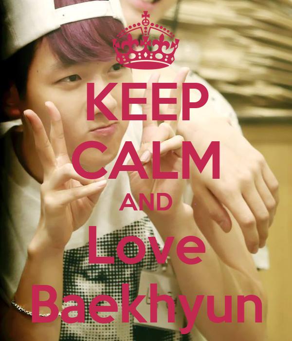 KEEP CALM AND Love Baekhyun