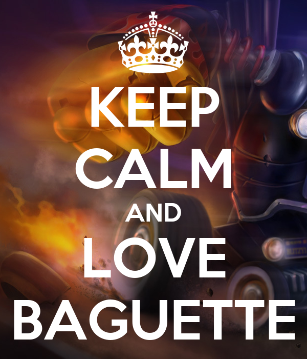 KEEP CALM AND LOVE BAGUETTE