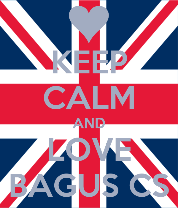 KEEP CALM AND LOVE BAGUS CS