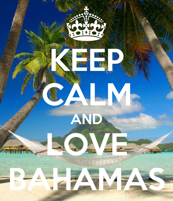 KEEP CALM AND LOVE BAHAMAS