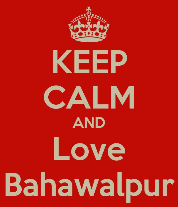 KEEP CALM AND Love Bahawalpur