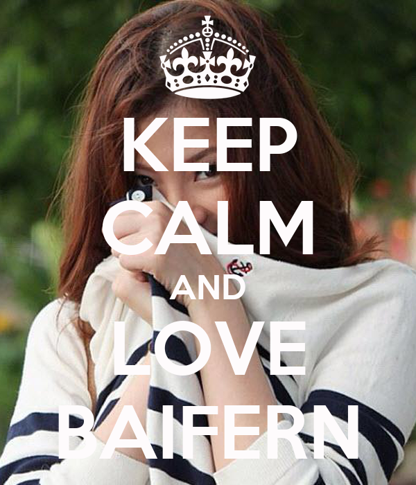 KEEP CALM AND LOVE BAIFERN