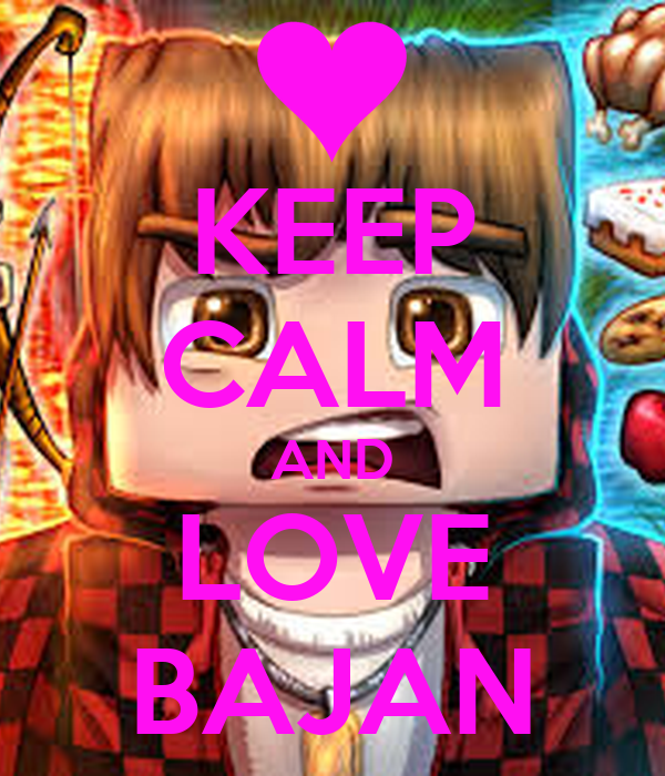 KEEP CALM AND LOVE BAJAN