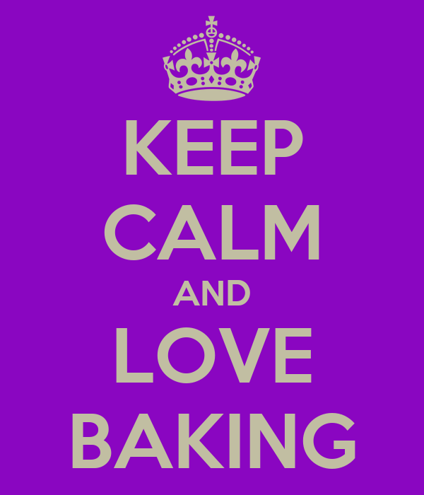 KEEP CALM AND LOVE BAKING