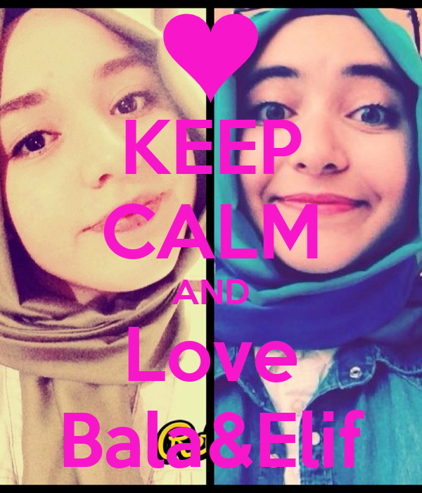 KEEP CALM AND Love Bala&Elif