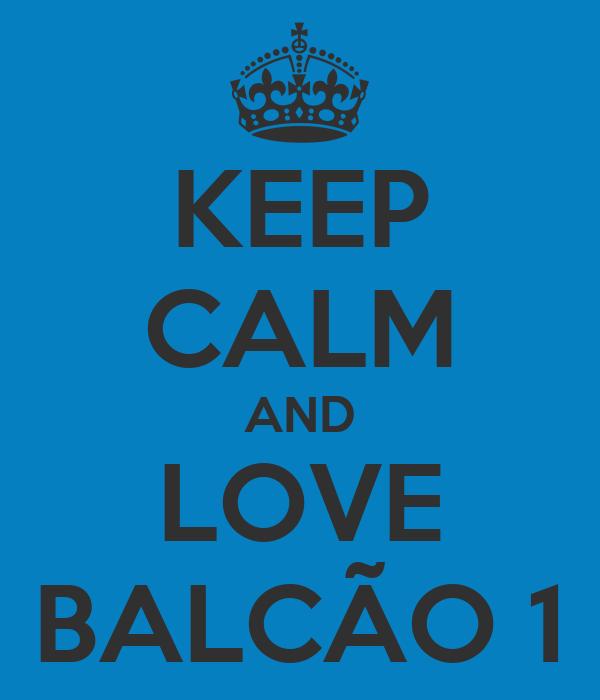 KEEP CALM AND LOVE BALCÃO 1