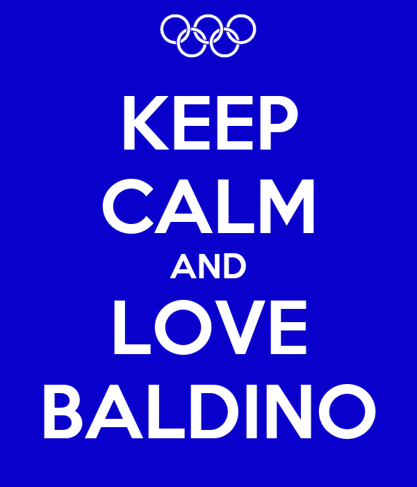 KEEP CALM AND LOVE BALDINO