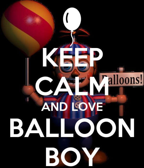 KEEP CALM AND LOVE BALLOON BOY