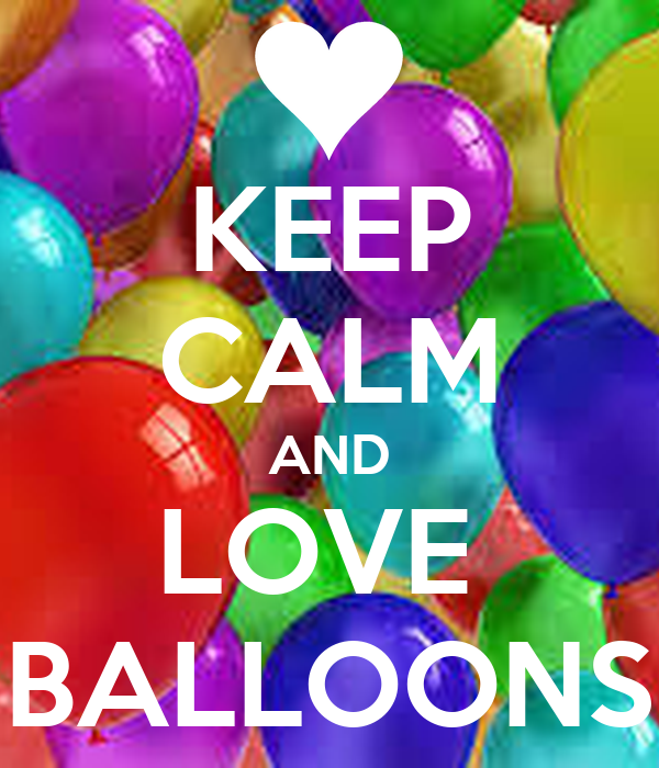 KEEP CALM AND LOVE  BALLOONS